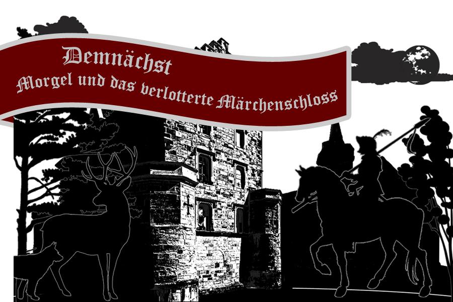 Morgelgeschichte 9 - Morgel und das verlotterte Märchenschloss